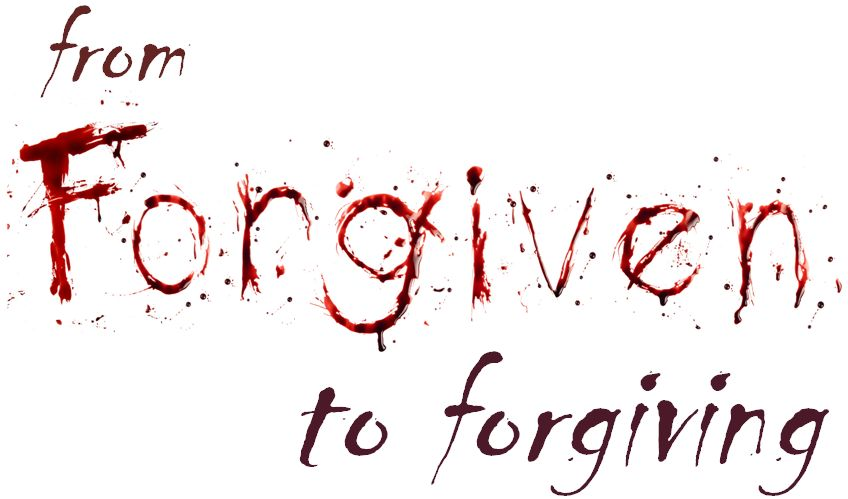 From Forgiven to Forgiving – new sermon series     Whitton